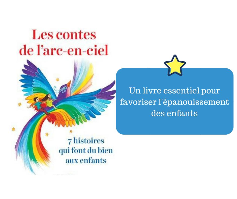 Les Contes De L Arc En Ciel 7 Histoires Qui Font Du Bien