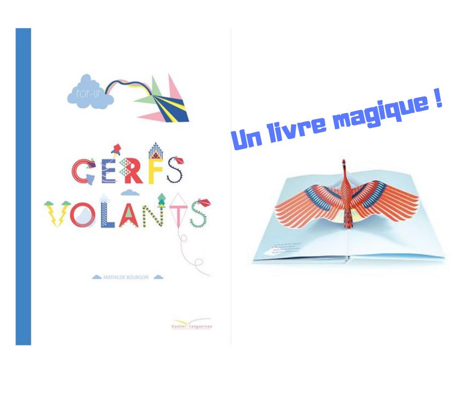 Cerfs Volants Un Magnifique Livre Pop Up Qui Ravira Les
