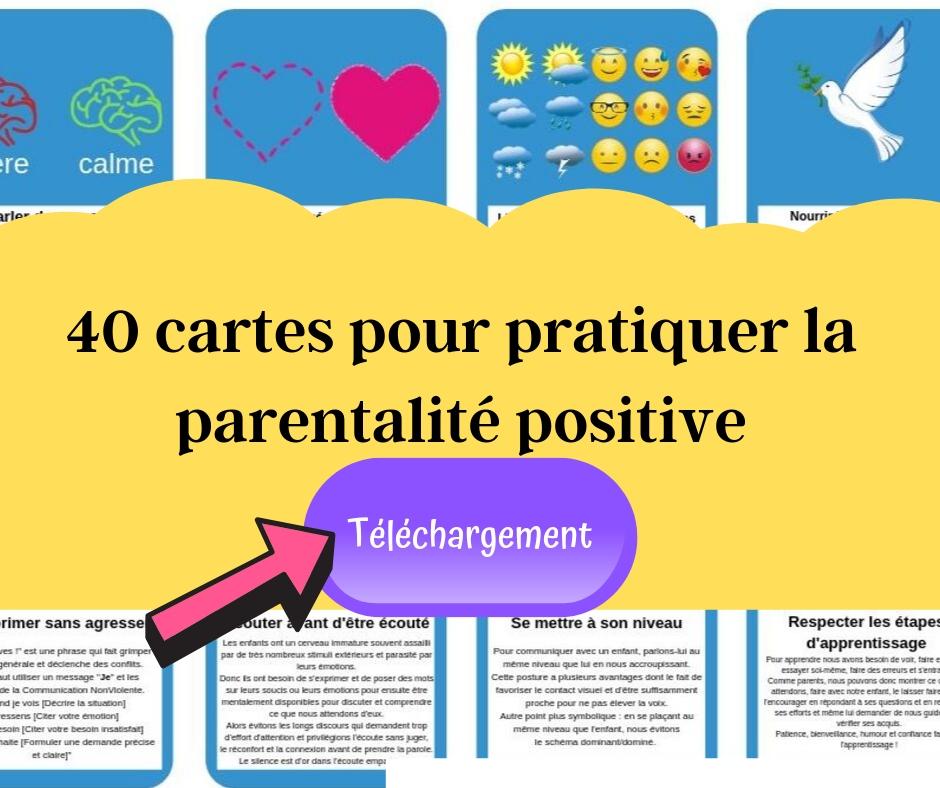 40 cartes pour pratiquer une parentalité positive
