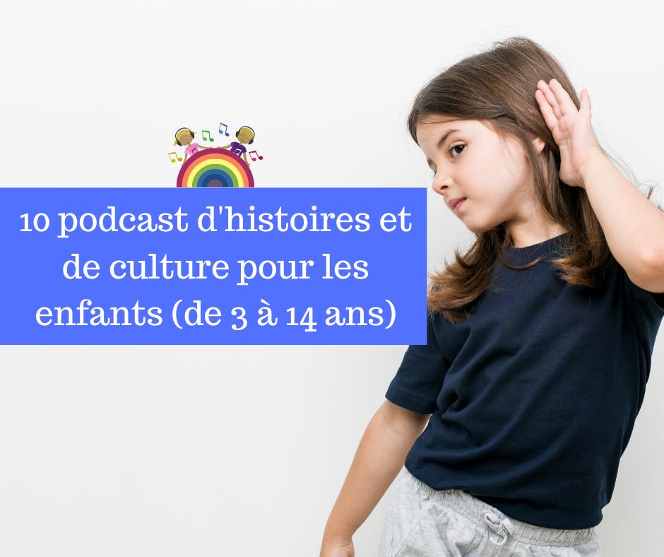 10 podcast d'histoires et de culture pour les enfants (de 3 à 14 ans)