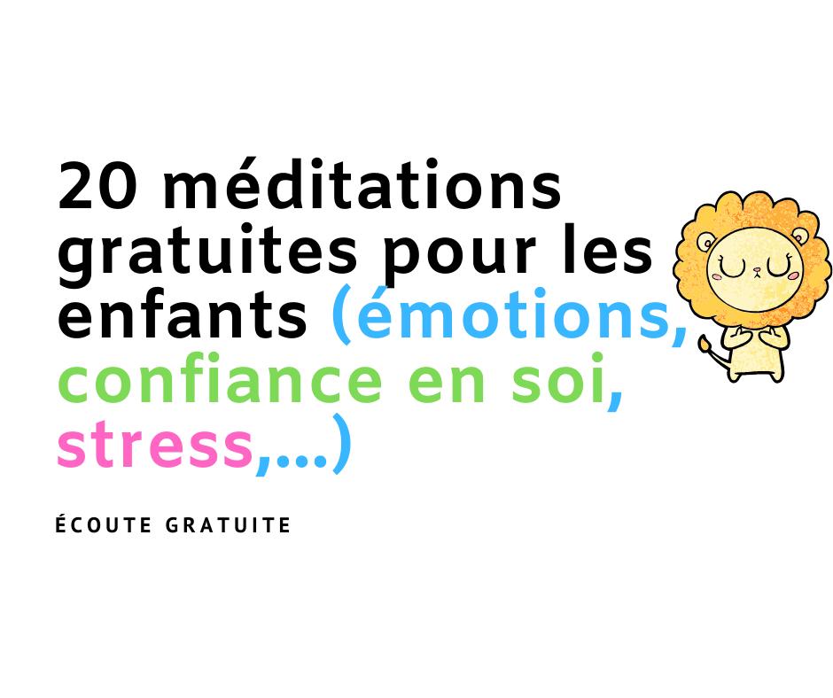 20 méditations gratuites pour les enfants (émotions, confiance en soi, stress,...)
