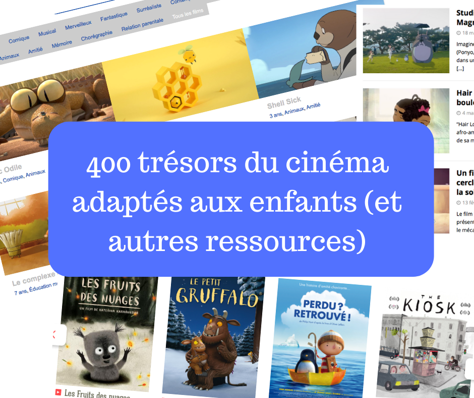 400 trésors du cinéma adaptés aux enfants (et autres ressources)