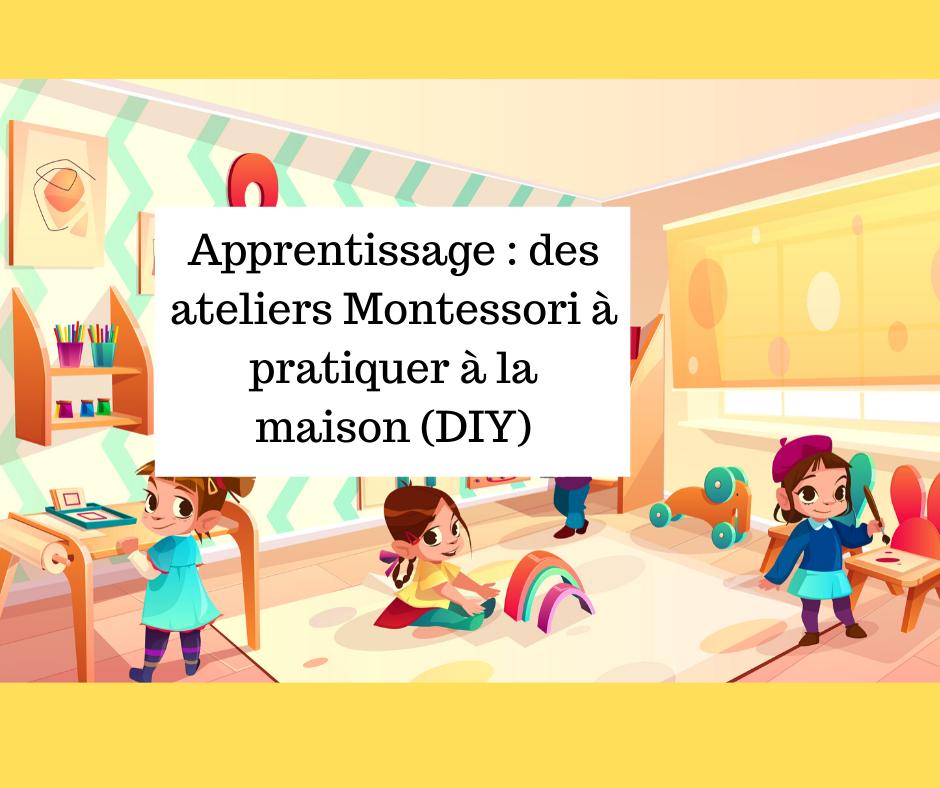 Apprentissage : des ateliers Montessori à pratiquer à la maison (DIY)