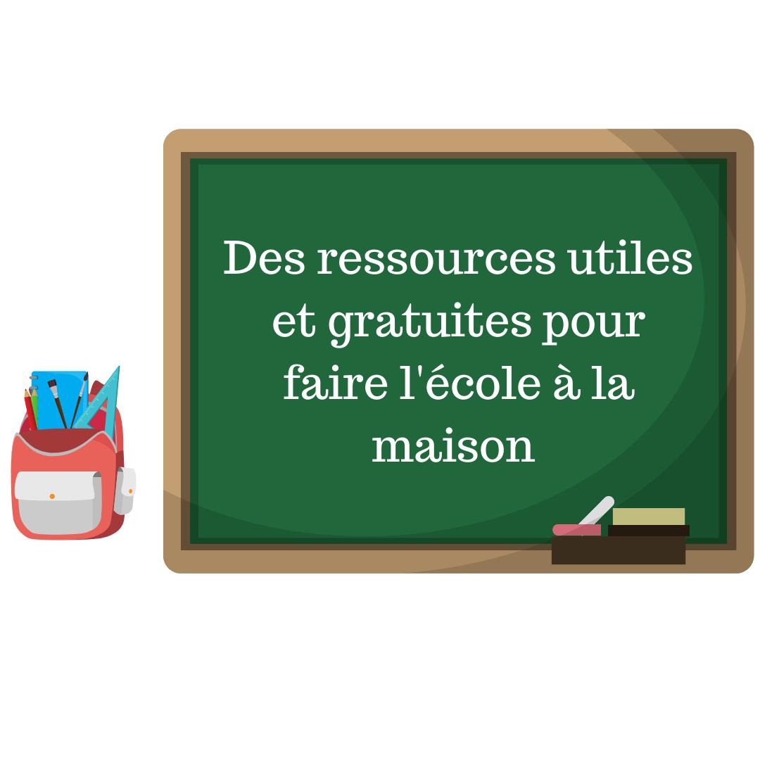Des ressources utiles et gratuites pour faire l'école à la maison