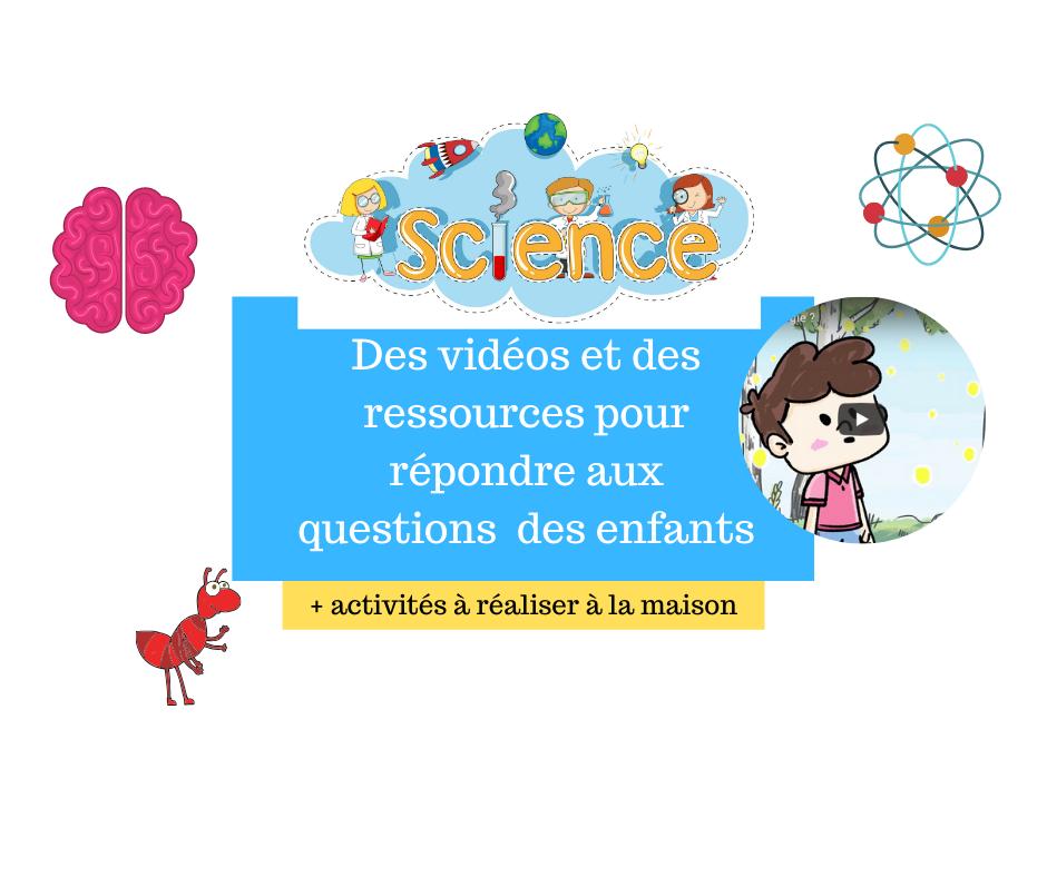 Des vidéos pour répondre aux questions scientifiques des enfants (+ activités)