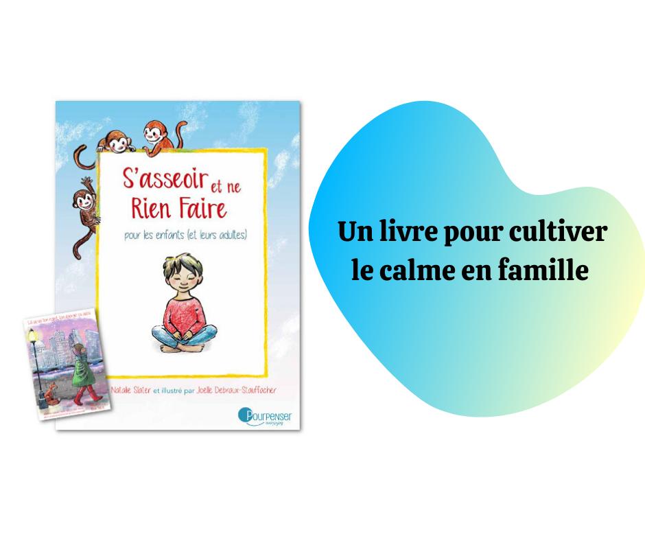 Un livre pour cultiver le calme en famille (s'asseoir et ne rien faire)