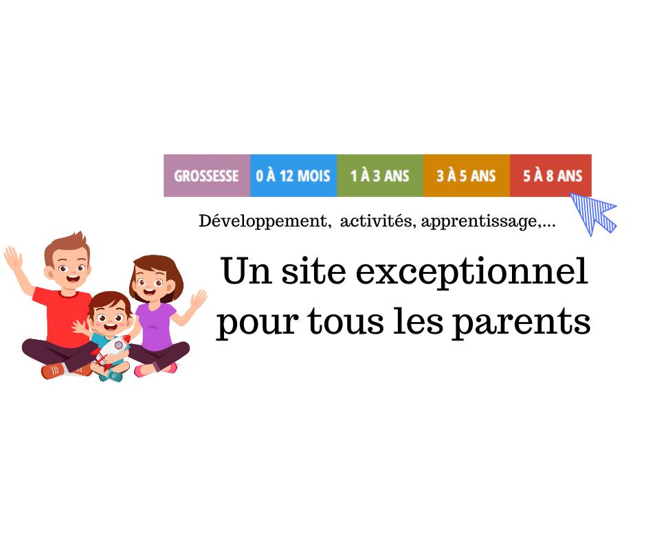 Un site exceptionnel pour tous les parents
