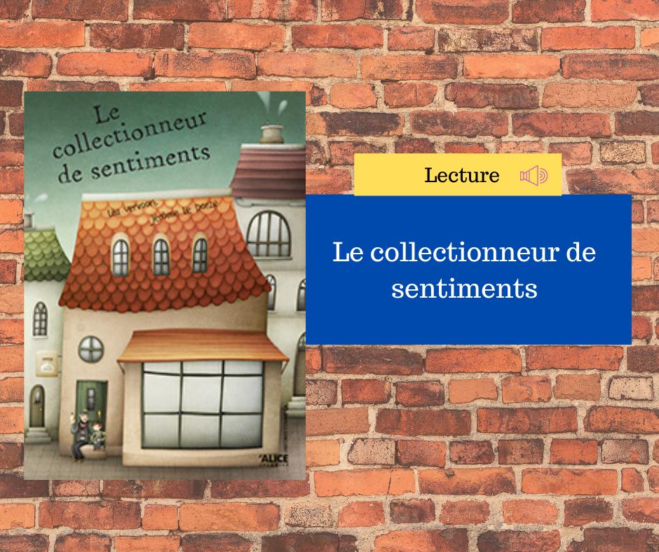 """Lecture du livre """"le collectionneur de sentiments"""" de Lea Vervoort et Jérôme Le Dorze (Alice jeunesse)"""